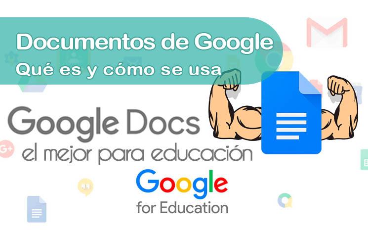 Google Docs: qué es y cómo se usa Documentos de Google