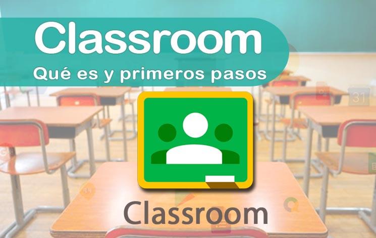 Google Classroom: qué es y primeros pasos