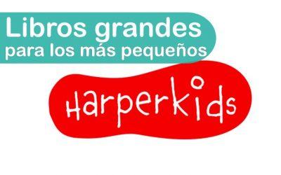 Libros grandes para los más pequeños – Harperkids