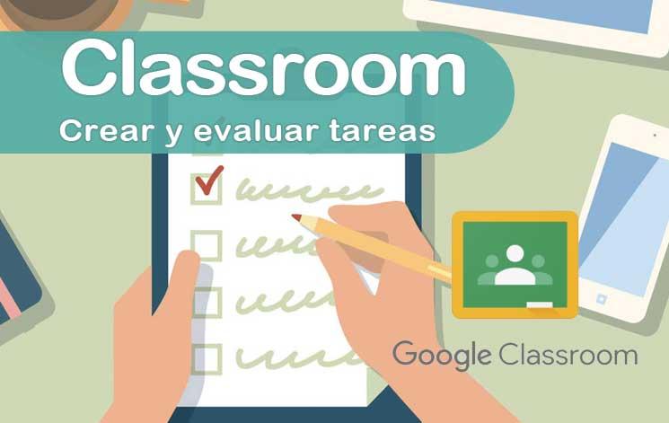 Crear y evaluar tareas en Google Classroom