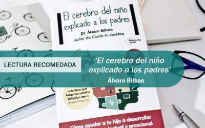 """""""El cerebro del niño explicado a lo padres"""" – Álvaro Bilbao"""